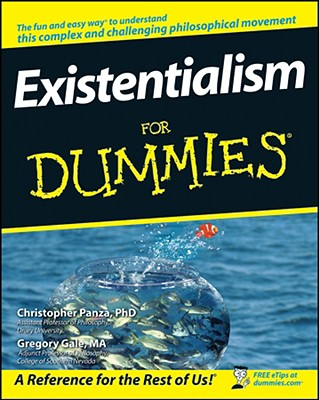 Existentialism For Dummies By Panza, Christopher/ Gale, Gregory
