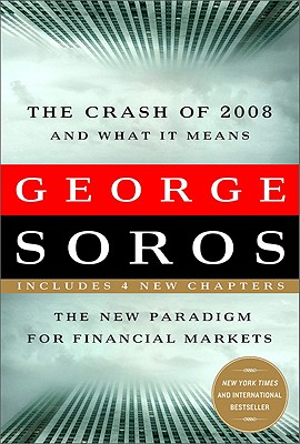 The Crash of 2008 and What it Means By Soros, George